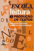 Escola, leitura e produaçao de textos